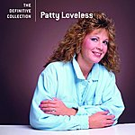 Patty Loveless The Definitive Collection