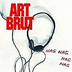 Art Brut Nag Nag Nag Nag (Single)