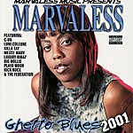 Marvaless Ghetto Blues 2001