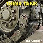Think Tank The Crusher