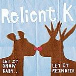 Relient K Let It Snow Baby...Let It Reindeer