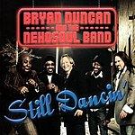 Bryan Duncan & The Nehosoul Band Still Dancin'
