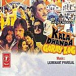 Laxmikant Pyarelal Kala Dhanda Goray Log