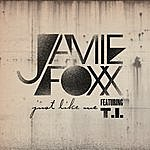 Jamie Foxx Just Like Me (Featuring T.I.)