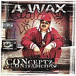 A-Wax Conceptz & Contradictionz