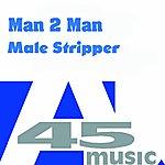 Man 2 Man Male Stripper