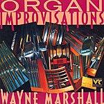 Wayne Marshall MARSHALL, Wayne: Organ Improvisations