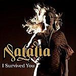 Natalia I Survived You