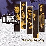 Fabulous Thunderbirds Walk That Walk, Talk That Talk