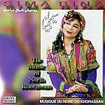 Sima Bina The Music of Northern Khorassan - Persian Folk Songs