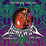 Hawkwind The Dream Goes On - From the Black Sword to Distant Horizons: An Anthology 1985-1997