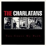 The Charlatans UK You Cross My Path