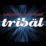 Tribal Saturday Night Rock