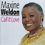 Maxine Weldon Call It Love
