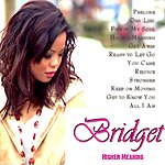 Bridget Higher Meaning