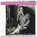 Scott Ainslie You Better Lie Down