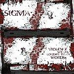 Sigma Violence Speaks Louder Than Words