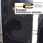 Djago Ghettoblazt / Sensibili
