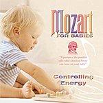 Wolfgang Amadeus Mozart Mozart For Babies Controlling Energy