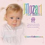 Wolfgang Amadeus Mozart Mozart For Babies Confidence