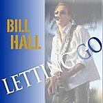 Bill Hall Letting Go