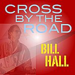 Bill Hall Cross By The Road