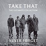 Take That Never Forget: The Ultimate Collection