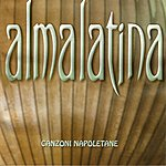 Alma Latina Neapolitain Songs/Canzoni Napoletane