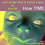 John 'Ender' Rios John Ender Rios & Carlos Lopez Vs. Kilo Bit: How Time