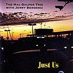 The Hal Galper Trio Just Us (With Jerry Bergonzi)