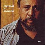 Charles Mingus Mingus In Europe