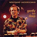 Wolfgang Lackerschmid Gently But Deep
