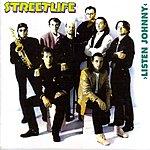 Streetlife Listen Johnny