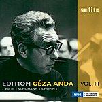 Géza Anda Edition Géza Anda – Vol. III: Schumann & Chopin
