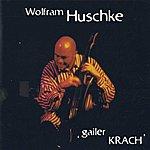Wolfram Huschke Gailer Krach