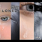 Mario Lopez Lonely (Without You)