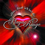 Playa Rouge Alles...find' ich bei dir