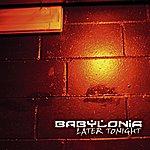 Babylonia Later Tonight V 2.0