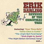 Erik Darling Revenge Of The Christmas Tree