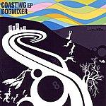 Dogmixer Coasting EP