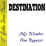Destination My Number One Request