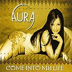 Aura Come Into My Life