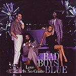 Bad Boys Blue Love Is No Crime
