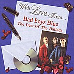 Bad Boys Blue With Love From Bad Boys Blue - The Best Of The Ballads