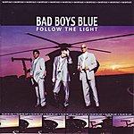 Bad Boys Blue Follow The Light