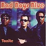 Bad Boys Blue Tonite