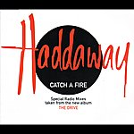 Haddaway Catch A Fire (Special Radio Mixes)