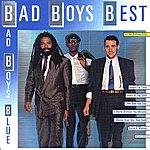 Bad Boys Blue Bad Boys Best