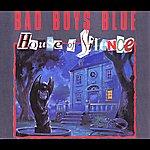 Bad Boys Blue House Of Silence