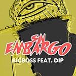 Big Boss Sin Embargo feat. Dip